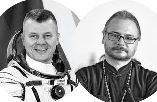 Пасха космонавтики: астронавт и священник о том, что искать на небесах